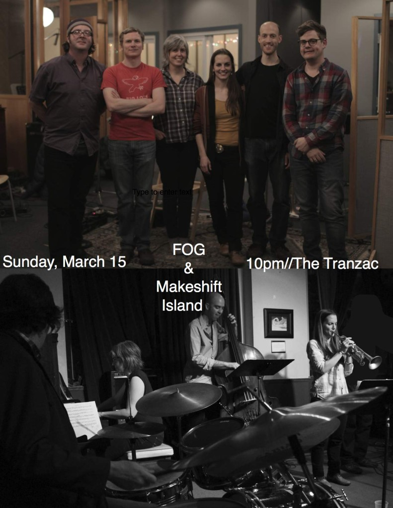 FOG&Makeshift Tranzac Poster March 15:15